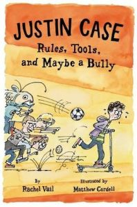 Justin Case Rules Tools and Maybe a Bully