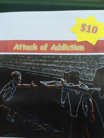Attack of Addiction- good creative way to address addiction